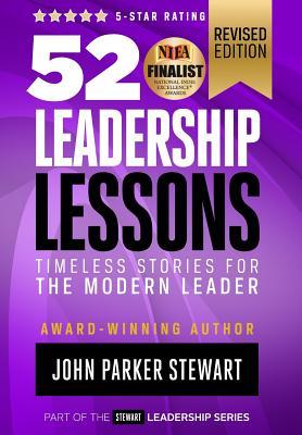52 Leadership Lessons: Timeless Stories for the Modern Leader - Stewart, John, Captain