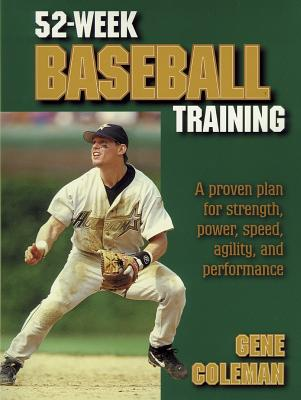 52-Week Baseball Training - Coleman, A Eugene