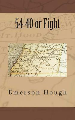 54-40 or Fight - Hough, Emerson