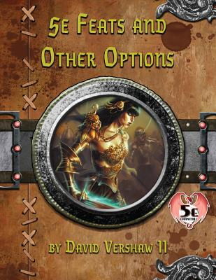 5e Feats and Other Options - Vershaw II, David, and Legge, Travis