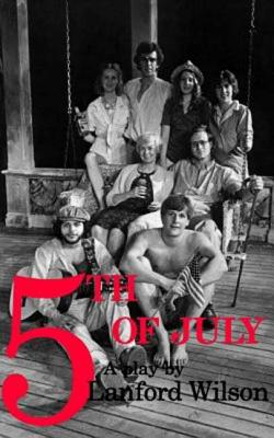 5th of July: A Play - Wilson, Lanford