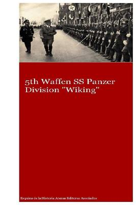 5th Waffen SS Panzer Division Wiking - Uruena a, MR Gustavo, and Asociados, Atenas Editores (Editor)