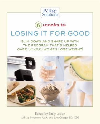 6 Weeks to Losing It for Good - Lapkin, Emily (Editor), and Neporent, Liz, M.A., and Grieger, Lynn