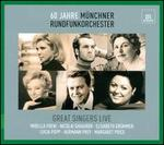 60 Jahre M�nchner Rundfunkorchester: Great Singers Live