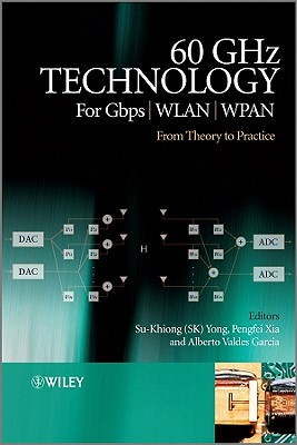 60GHz Technology for Gbps WLAN and WPAN: From Theory to Practice - Yong, Su-Khiong, and Xia, Pengfei, and Garcia, Alberto Valdes