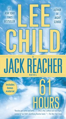 61 Hours: A Jack Reacher Novel - Child, Lee, New