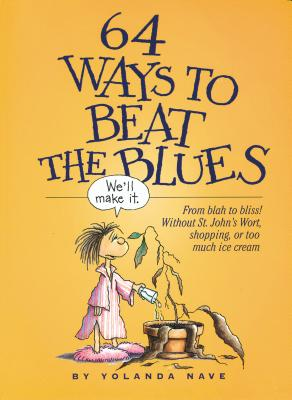 64 Ways to Beat the Blues - Nave, Yolanda