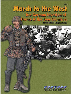 6517 March to the West: The German Invasion of France & the Low Countries - Rottman, Gordon, and Andrew, Stephen