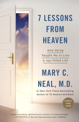 7 Lessons from Heaven: How Dying Taught Me to Live a Joy-Filled Life - Neal, Mary C