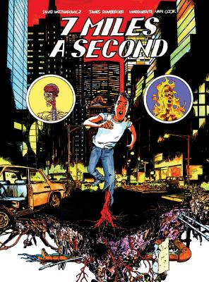 7 Miles A Second - Wojnarowicz, David, and Romberger, James, and Van Cook, Marguerite