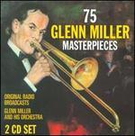 75 Glenn Miller Masterpieces (Original Radio Broadcasts)