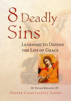 8 Deadly Sins: Learning to Defend the Life of Grace - Boland, Vivian, OP