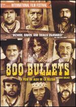800 Bullets - Álex de la Iglesia