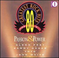 80's Greatest Rock Hits, Vol  1: Passion & PowerPassion & Power, Vol