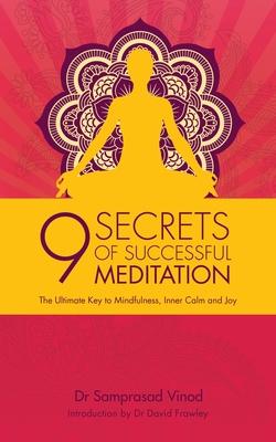 9 Secrets of Successful Meditation - Vinod, Samprasad