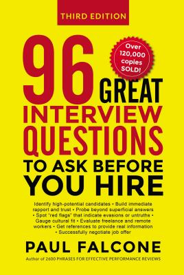 96 Great Interview Questions to Ask Before You Hire - Falcone, Paul