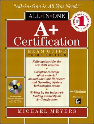 A+ All-In-One Certification Exam Guide - Meyers, Michael