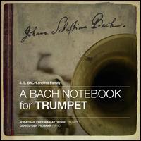 A Bach Notebook for Trumpet - Daniel-Ben Pienaar (piano); Jonathan Freeman-Attwood (trumpet)