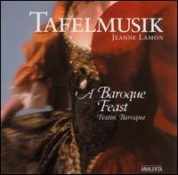 A Baroque Feast / Festin Baroque - Allen Whear (cello); Christina Mahler (cello); Geneviève Gilardeau (violin); Jeanne Lamon (violin); John Abberger (oboe);...