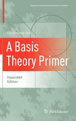 A Basis Theory Primer: Expanded Edition - Heil, Christopher