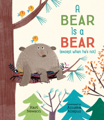 A Bear Is a Bear (Except When He's Not) - Newson, Karl