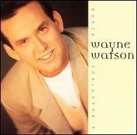 A Beautiful Place - Wayne Watson