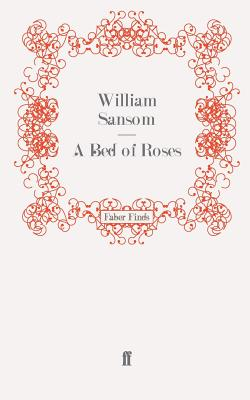 A Bed of Roses - Sansom, William