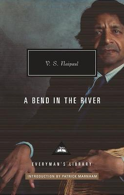 A Bend in the River - Naipaul, V. S., and Marnham, Patrick (Introduction by)