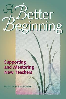mentoring beginning teachers Mentorship is a relationship in which a more experienced or more knowledgeable person helps to guide a mentoring beginning teachers: guiding, reflecting.