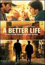 A Better Life - Chris Weitz
