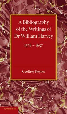 A Bibliography of the Writings of Dr William Harvey: 1578-1657 - Keynes, Geoffrey