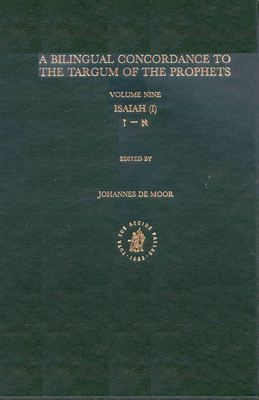 A Bilingual Concordance to the Targum of the Prophets: Isaiah I - Moor, Johannes (Editor)