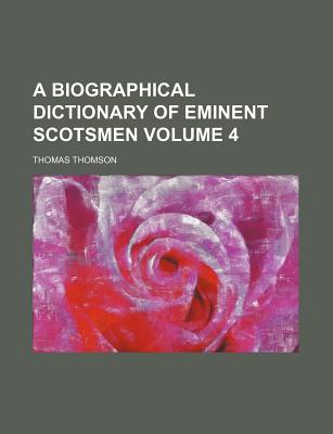 A Biographical Dictionary of Eminent Scotsmen Volume 4 - Chambers, Robert, Professor (Creator)