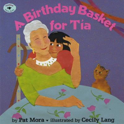 A Birthday Basket for Tia - Mora, Pat