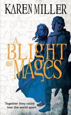 A Blight of Mages - Miller, Karen