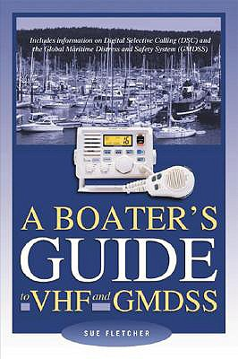 A Boater's Guide to VHF and Gmdss - Fletcher, Sue, and Fletcher Sue