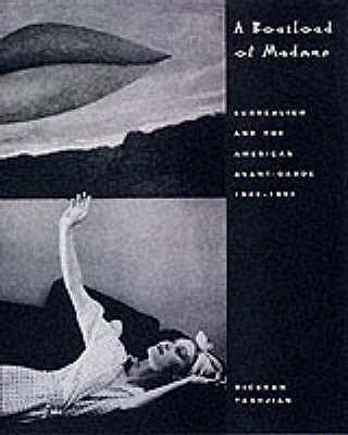 A Boatload of Madmen: Surrealism and the American Avant-garde 1920-1950 - Tashjian, Dickran