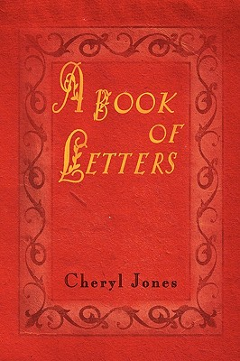 A Book of Letters - Jones, Cheryl, RN, PhD