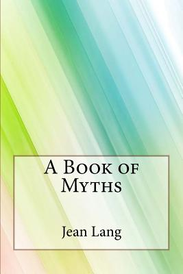 A Book of Myths - Lang, Jean