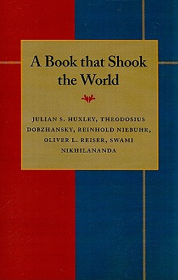 A Book That Shook the World: Essays on Charles Darwin's Origin of Species - Huxley, Julian S, Sir