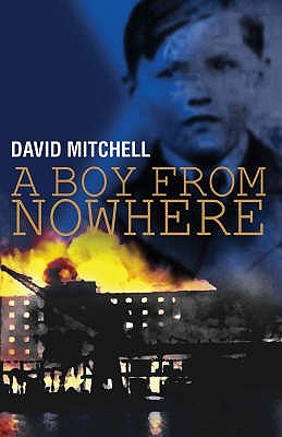 A Boy from Nowhere: v. 1 - Mitchell, David