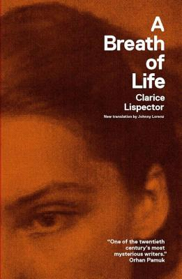 A Breath of Life: Pulsations - Lispector, Clarice, and Lorenz, Johnny (Translated by), and Moser, Benjamin (Preface by)