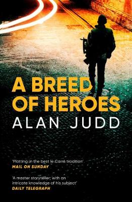 A Breed of Heroes - Judd, Alan