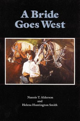 A Bride Goes West - Alderson, Nannie T