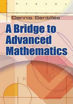 A Bridge to Advanced Mathematics - Sentilles, Dennis