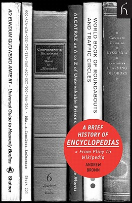 A Brief History of Encyclopaedias: From Pliny to Wikipedia - Brown, Andrew