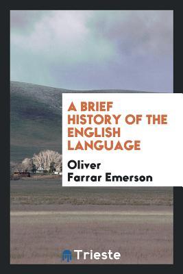 A Brief History of the English Language - Emerson, Oliver Farrar