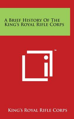 A Brief History of the King's Royal Rifle Corps - King's Royal Rifle Corps