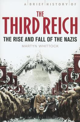 A Brief History of the Third Reich - Whittock, Martyn