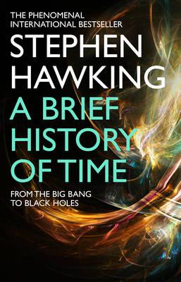 A Brief History Of Time: From Big Bang To Black Holes - Hawking, Stephen